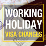Big changes for the Working Holiday Visa