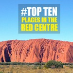 10 Must-Sees in Australia's Red Centre