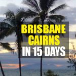 The Perfect 15 Day Itinerary: Brisbane to Cairns drive