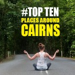 10 Places to see around Cairns