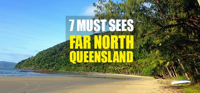 Far North Queensland – 7 Amazing Places to Visit