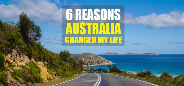 6 Reasons how life in Australia will change you forever